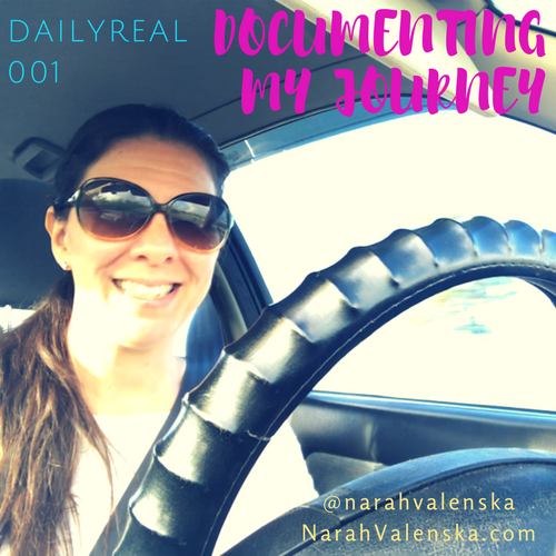 DailyReal 001 - Documenting My Journey - Narah Valenska Smith